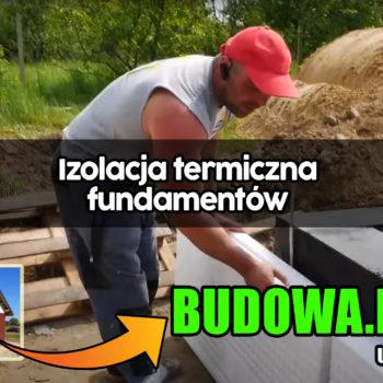 Dom na start, sezon 2 cz.5 | Izolacja termiczna fundamentów | Budowa domu | Zrób to sam