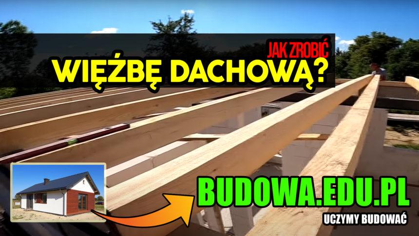 Dom na start, sezon 2 cz.15 | Poradnik – więźba dachowa. Dach dwuspadowy | Budowa domu