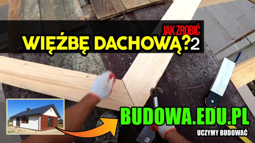 Dom na start, sezon 2 cz.16 | Poradnik – więźba dachowa 2. Dach dwuspadowy | Budowa domu | Więźba