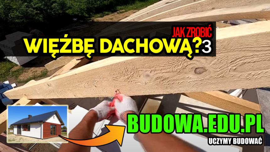 Dom na start, sezon 2 cz.17 | Poradnik – więźba dachowa 2. Dach dwuspadowy | Budowa domu | Więźba