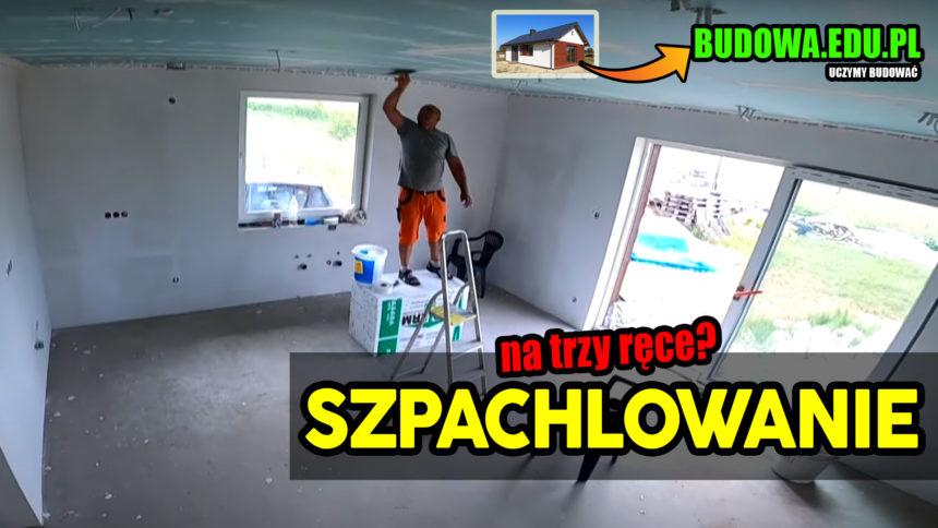 Dom na start bez kredytu | Szpachlowanie sufitów | Instrukcja budowy domu krok po kroku |